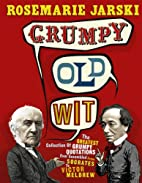 Grumpy Old Wit: The Greatest Collection of…