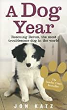 A Dog Year: Rescuing Devon, the Most…