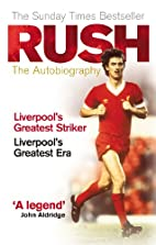 Rush: The Autobiography by Ian Rush