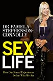 Stephenson, Pamela: Sex Life: How Our Sexual Encounters and Experiences Define Who We Are. Pamela Stephenson Connolly