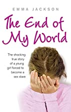 The End of My World: The Shocking True Story…