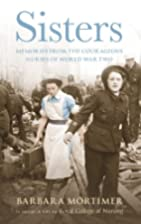 Sisters: Memories from the Courageous Nurses…