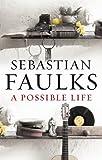 Sebastian Faulks: Possible Life