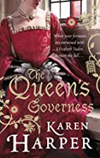 The Queen's Governess by Karen Harper