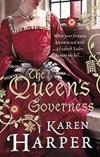 The Queen's Governess by Karen Harper