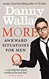 Wallace, Danny: More Awkward Situations for Men
