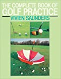 Saunders, Vivien: The Complete Book of Golf Practice