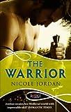 Jordan, Nicole: The Warrior: A Rouge Historical Romance