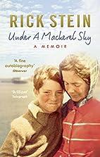 Under a Mackerel Sky: A Memoir by Rick Stein