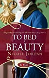 Nicole Jordan: To Bed a Beauty: A Rouge Regency Romance