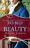 Nicole Jordan: To Bed a Beauty: A Rouge Regency Romance