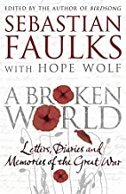 A Broken World: Letters, diaries and…
