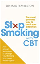 Stop Smoking With CBT: The Most Powerful Way…