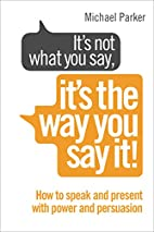 It's Not What You Say it's the Way…