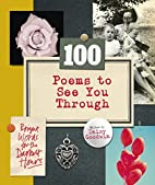 100 Poems To See You Through by Daisy…