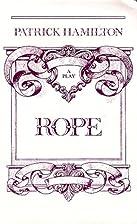 Rope by Patrick Hamilton