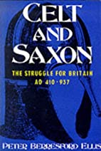 Celt and Saxon: The Struggle for Britain, AD…