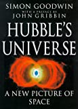 Goodwin, Simon: Hubble's Universe: A New Picture of Space