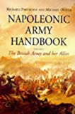 Oliver, Michael: Napoleonic Army Handbook : The British Army and Her Allies