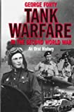 Forty, George: Tank Warfare in the Second World War: An Oral History