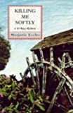 Eccles, Marjorie: Killing Me Softly