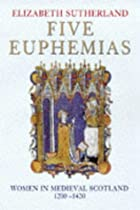 Five Euphemias: Women in Medieval Scotland,…
