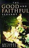 Masters, Anthony: The Good and Faithful Servant (Insider)