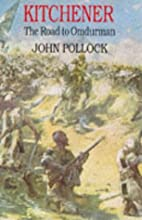 Kitchener : the road to Omdurman by John…