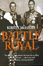 Battle Royal: Edward VIII and George VI -…