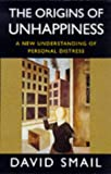 Smail, Davis: The Origins of Unhappiness: A New Understanding of Personal Distress