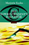 Marjorie Eccles: The Superintendent's Daughter