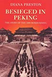 Preston, Diana: Besieged in Peking: The Story of the 1900 Boxer Rising (Biography & Memoirs)