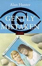 Gently Mistaken by Alan Hunter