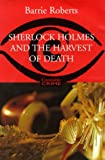 Roberts, Barrie: Sherlock Holmes and the Harvest of Death