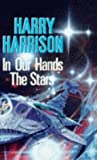 Harry Harrison: In Our Hands, the Stars