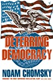 Chomsky, Noam: Deterring Democracy