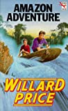 Price, Willard: Amazon Adventure