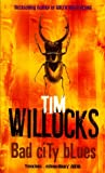 Willocks, Tim: Bad City Blues