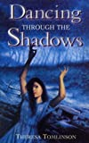 Tomlinson, Theresa: Dancing Through the Shadows (Red Fox Older Fiction)
