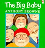 Browne, Anthony: The Big Baby (Red Fox Picture Books)