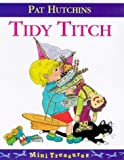 Hutchins, Pat: Tidy Titch (Mini Treasure)