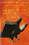 EDWARD W. SAID: 'THE POLITICS OF DISPOSSESSION: STRUGGLE FOR PALESTINIAN SELF-DETERMINATION, 1969-94'