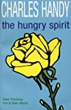 CHARLES B. HANDY: The Hungry Spirit - Beyond Capitalism - A Quest For Purpose In The Modern World