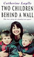 Two Children Behind A Wall by Catherine L.…