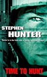 Hunter, Stephen: Time to Hunt