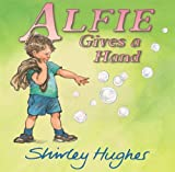 Hughes, Shirley: Alfie Gives a Hand