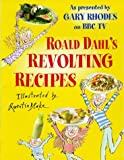 Dahl, Roald: Roald Dahl&#39;s Revolting Recipes