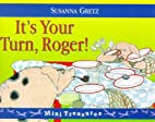 It's Your Turn Roger (Mini Treasure) by…