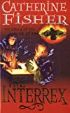 Fisher, Catherine: The Interrex (Book of the Crow, Vol. 2)