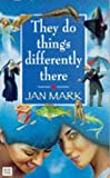 Jan Mark: They Do Things Differently There